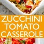 Zucchini Tomato Casserole pin image