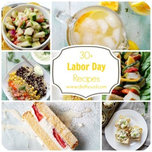 30+ Labor Day Recipes | www.diethood.com | #laborday #recipes #food
