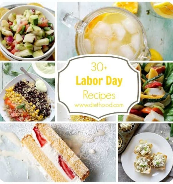 30+ Labor Day Recipes | www.diethood.com | #laborday #recipes #food