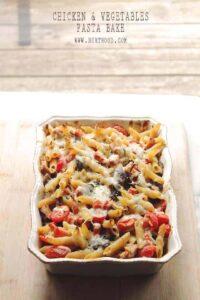 Chicken and Vegetables Pasta Bake | Easy Baked Pasta Dinner Idea