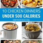 Ten Chicken Dinners Under 500 Calories | www.diethood.com | A compilation of my favorite Chicken Recipes with under 500 calories per serving.