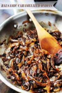 Balsamic Caramelized Onions | The Best Caramelized Onions Recipe