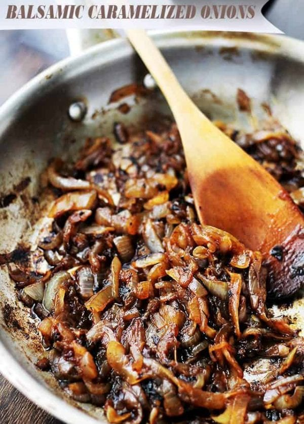 Balsamic Caramelized Onions - Soft, dark and sweet caramelized onions with a splash of tangy balsamic vinegar.
