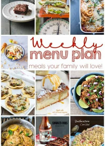 Weekly Meal Plan Week 7 - 10 top bloggers bringing you 6 dinner recipes, 2 side dishes and 2 desserts to make a quick, easy, and delicious week!