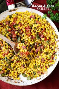 Bacon and Corn Skillet Recipe | A Seriously Delicious Side Dish