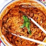 One Pot Spaghetti with Sausage Sauce | Easy Pasta Dinner Idea