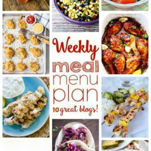 WEEKLY MEAL PLAN (WEEK 55) - 10 great bloggers bringing you a full week of recipes including dinner, side dishes, and desserts!