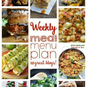 WEEKLY MEAL PLAN (WEEK 62) - 10 great bloggers bringing you a full week of recipes including dinner, side dishes, and desserts!