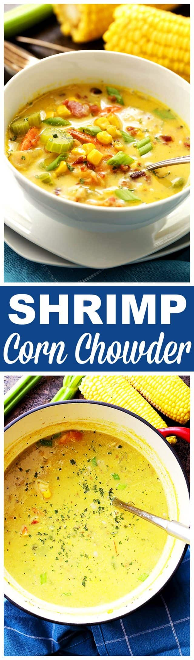 Shrimp Corn Chowder - Loaded with fresh corn, bacon and shrimp, this smoky sweet corn chowder is easy and delicious, and ready in about 30 minutes!