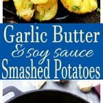 Garlic Butter and Soy Sauce Smashed Potatoes photo collage