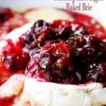 Cranberry Sauce Topped Baked Brie | Amazing Holiday Appetizer!