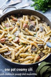 One Pot Creamy Ziti with Andouille Sausage and Mushrooms