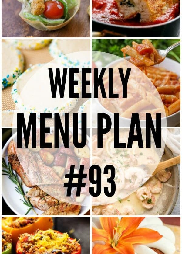 WEEKLY MEAL PLAN (WEEK 93) – Talented bloggers bringing you a full week of recipes including dinner, sides dishes, and desserts!