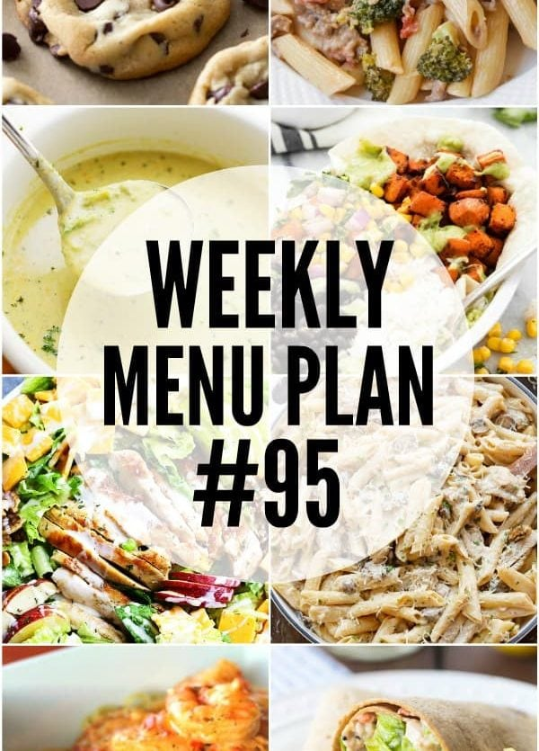 WEEKLY MENU PLAN (WEEK 95) – Seven talented bloggers bringing you a full week of recipes including dinner, sides dishes, and desserts!