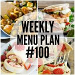 WEEKLY MENU PLAN (#100) + INSTANT POT GIVEAWAY & $100.00!