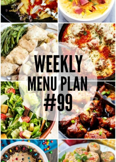 WEEKLY MENU PLAN (#99) - Seven talented bloggers bringing you a full week of recipes including dinner, sides dishes, and desserts!
