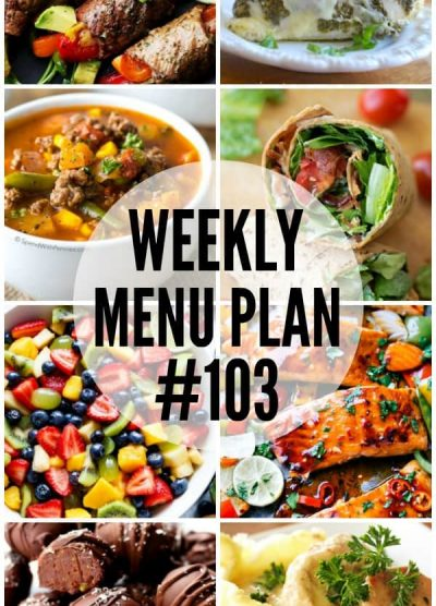WEEKLY MENU PLAN (#103) – Seven talented bloggers bringing you a full week of recipes including dinner, sides dishes, and desserts!