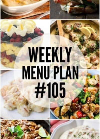 WEEKLY MENU PLAN (#105) - Seven talented bloggers bringing you a full week of recipes including dinner, sides dishes, and desserts!