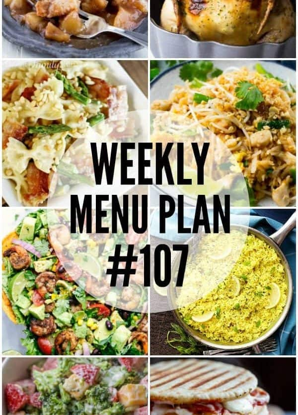 WEEKLY MENU PLAN (#107) - Seven talented bloggers bringing you a full week of recipes including dinner, sides dishes, and desserts!