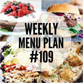 WEEKLY MENU PLAN (#109) - Seven talented bloggers bringing you a full week of recipes including dinner, sides dishes, and desserts!