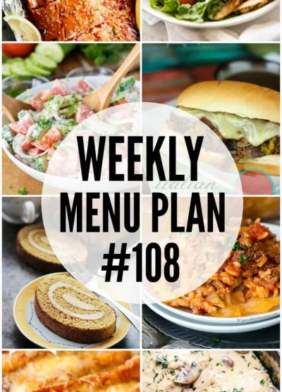 WEEKLY MENU PLAN (#108) -Seven talented bloggers bringing you a full week of recipes including dinner, sides dishes, and desserts!