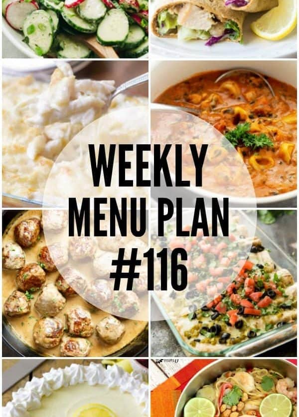 WEEKLY MENU PLAN (#116) - Seven talented bloggers bringing you a full week of recipes including dinner, sides dishes, and desserts!