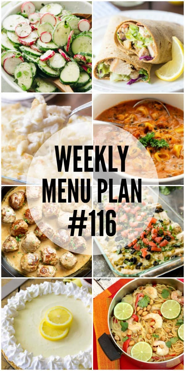 WEEKLY MENU PLAN (#116) -A delicious collection of dinner, side dish and dessert recipes to help you plan your weekly menu and make life easier for you!