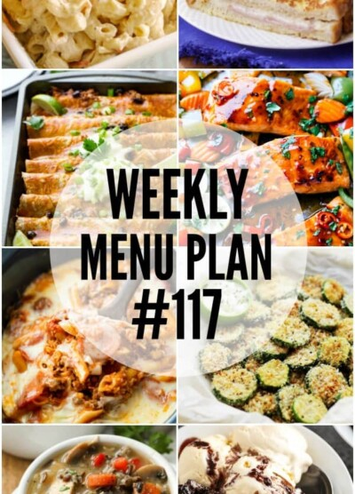 WEEKLY MENU PLAN (#117) – Seven talented bloggers bringing you a full week of recipes including dinner, sides dishes, and desserts!