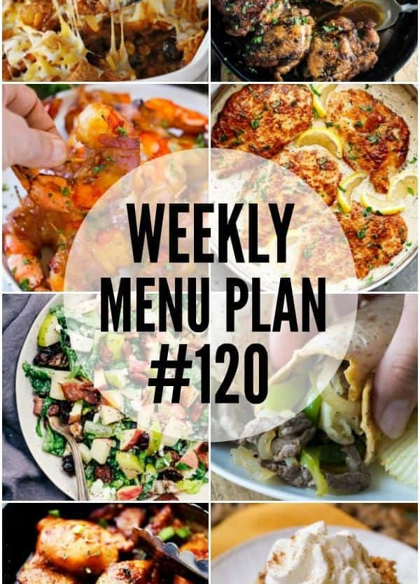 WEEKLY MENU PLAN (#120) – A delicious collection of dinner, side dish and dessert recipes to help you plan your weekly menu and make life easier for you!