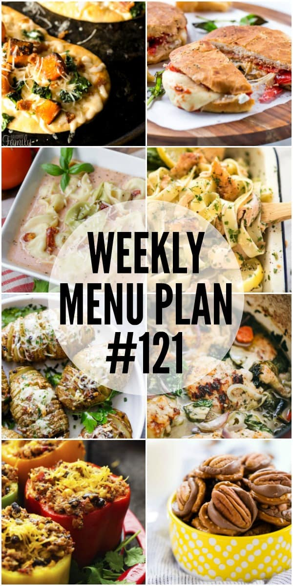 WEEKLY MENU PLAN (#121) – A delicious collection of dinner, side dish and dessert recipes to help you plan your weekly menu and make life easier for you!