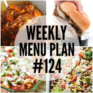 WEEKLY MENU PLAN (#124) -A delicious collection of dinner, side dish and dessert recipes to help you plan your weekly menu and make life easier for you!