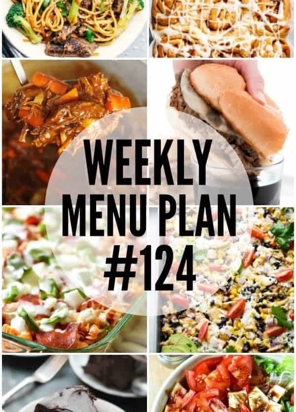 WEEKLY MENU PLAN (#124) - A delicious collection of dinner, side dish and dessert recipes to help you plan your weekly menu and make life easier for you!