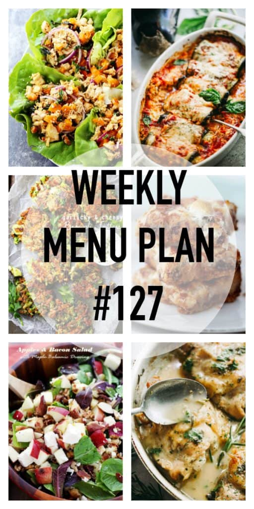 WEEKLY MENU PLAN (#127) –A delicious collection of dinner, side dish and dessert recipes to help you plan your weekly menu and make life easier for you!