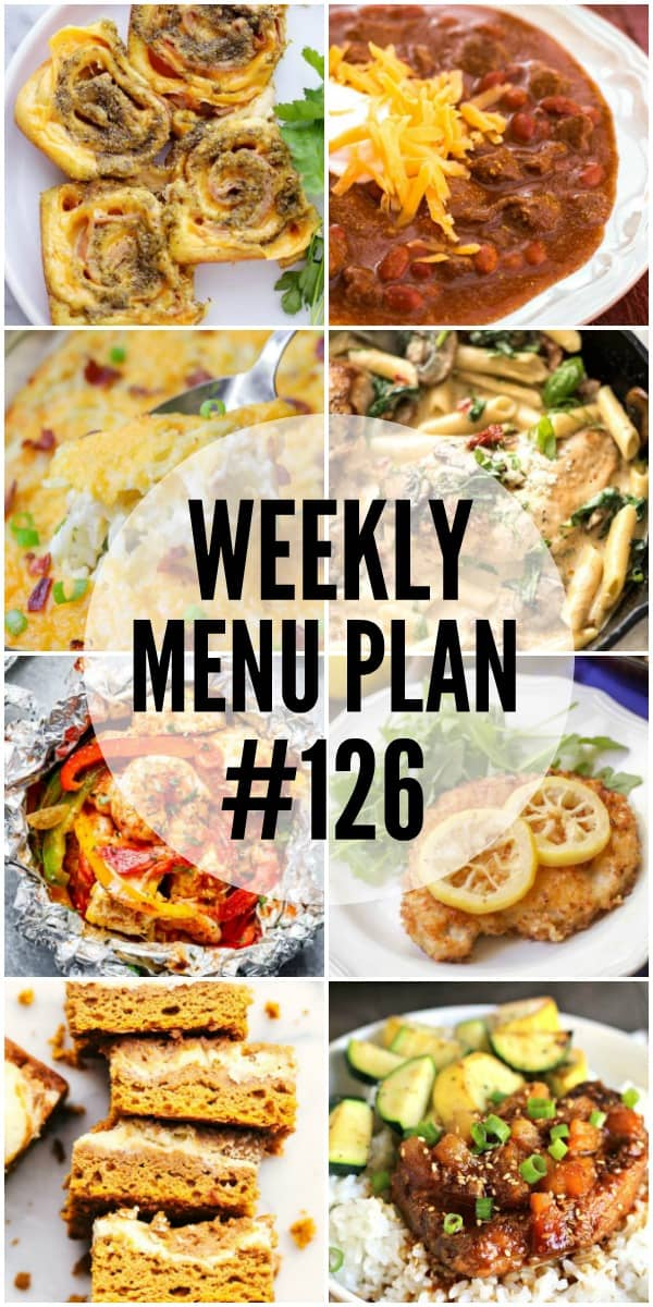WEEKLY MENU PLAN (#126) – A delicious collection of dinner, side dish and dessert recipes to help you plan your weekly menu and make life easier for you!