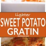 Sweet Potato Gratin - Lightened up, creamy, cheesy, seasoned sauce makes this sweet potato gratin simply irresistible!