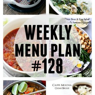 WEEKLY MENU PLAN (#128) - A delicious collection of dinner, side dish and dessert recipes to help you plan your weekly menu and make life easier for you!