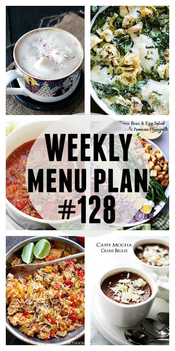 WEEKLY MENU PLAN (#128) -A delicious collection of dinner, side dish and dessert recipes to help you plan your weekly menu and make life easier for you!