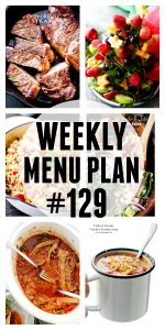 WEEKLY MENU PLAN (#129) - A delicious collection of dinner, side dish and dessert recipes to help you plan your weekly menu and make life easier for you!