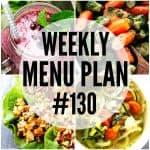 WEEKLY MENU PLAN (#130) - A delicious collection of dinner, side dish and dessert recipes to help you plan your weekly menu and make life easier for you!