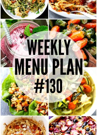 WEEKLY MENU PLAN (#130) -A delicious collection of dinner, side dish and dessert recipes to help you plan your weekly menu and make life easier for you!