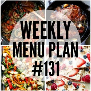 WEEKLY MENU PLAN (#131) - A delicious collection of dinner, side dish and dessert recipes to help you plan your weekly menu and make life easier for you!