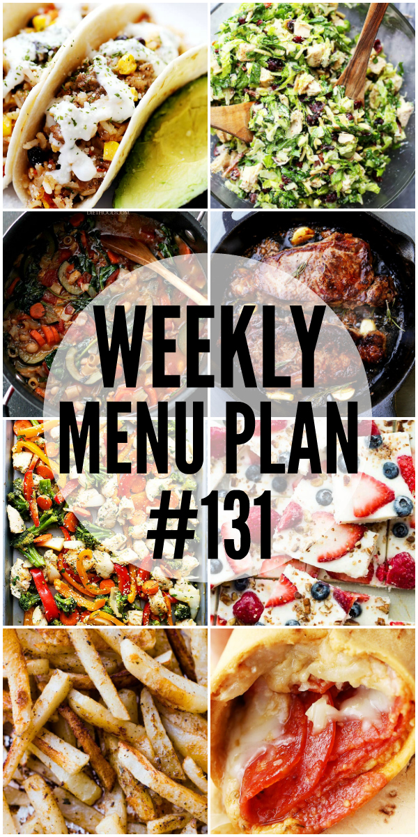 WEEKLY MENU PLAN (#131) -A delicious collection of dinner, side dish and dessert recipes to help you plan your weekly menu and make life easier for you!