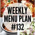 WEEKLY MENU PLAN (#132) -A delicious collection of dinner, side dish and dessert recipes to help you plan your weekly menu and make life easier for you!
