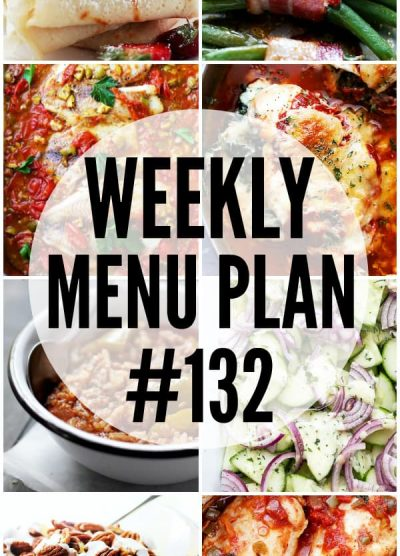WEEKLY MENU PLAN (#132) - A delicious collection of dinner, side dish and dessert recipes to help you plan your weekly menu and make life easier for you!