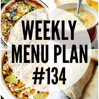 WEEKLY MENU PLAN (#134) - A delicious collection of dinner, side dish and dessert recipes to help you plan your weekly menu and make life easier for you!