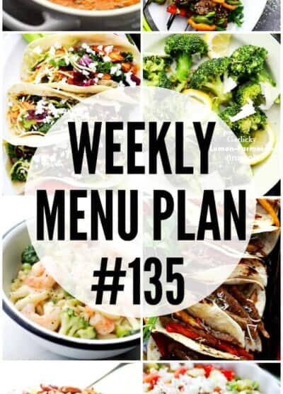 WEEKLY MENU PLAN (#135) - A delicious collection of dinner, side dish and dessert recipes to help you plan your weekly menu and make life easier for you!