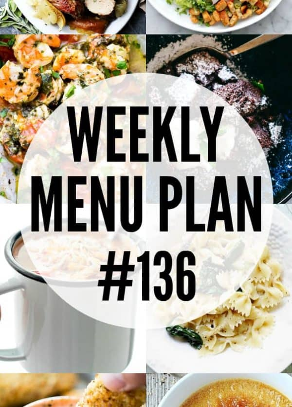 WEEKLY MENU PLAN (#136) - A delicious collection of dinner, side dish and dessert recipes to help you plan your weekly menu and make life easier for you!