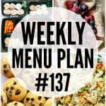 WEEKLY MENU PLAN (#137) -A delicious collection of dinner, side dish and dessert recipes to help you plan your weekly menu and make life easier for you!