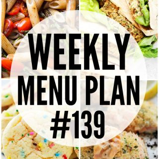 WEEKLY MENU PLAN (#139) - A delicious collection of dinner, side dish and dessert recipes to help you plan your weekly menu and make life easier for you!