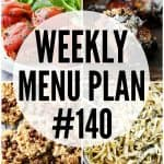 WEEKLY MENU PLAN (#140) - A delicious collection of dinner, side dish and dessert recipes to help you plan your weekly menu and make life easier for you!